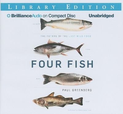 Four Fish: The Future of the Last Wild Food 9781455809615