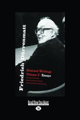 Friedrich D Rrenmatt Selected Writings: Volume 3 Essays (Large Print 16pt) 9781459605961
