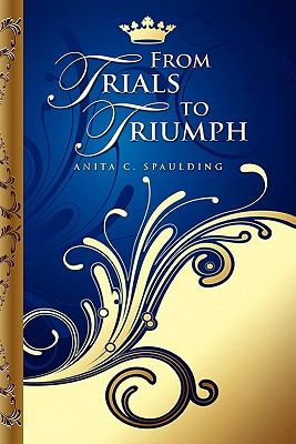 From Trials to Triumph 9781450021517