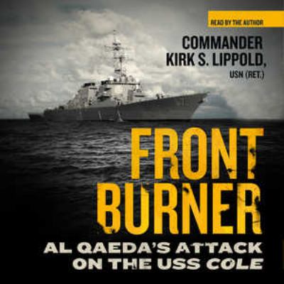 Front Burner: Al Qaeda's Attack on the USS Cole 9781455128938