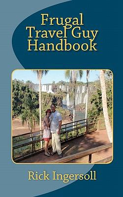 Frugal Travel Guy Handbook 9781453661536