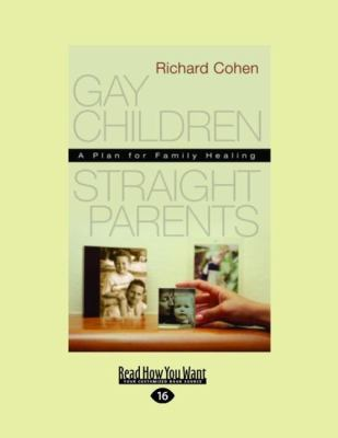 Gay Children, Straight Parents: A Plan for Family Healing (Easyread Large Edition) 9781458746276