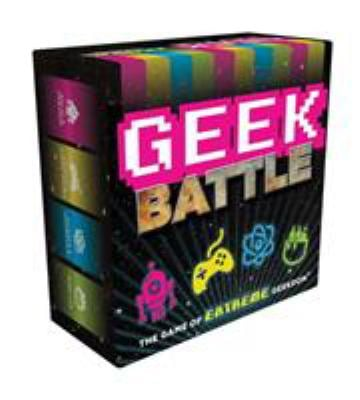 Geek Battle: The Game of Extreme Geekdom 9781452105499
