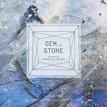 Gem and Stone: Jewels of Earth, Sea, and Sky 9781452109077