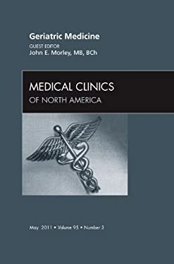 Geriatric Medicine, an Issue of Medical Clinics of North America 9781455706211