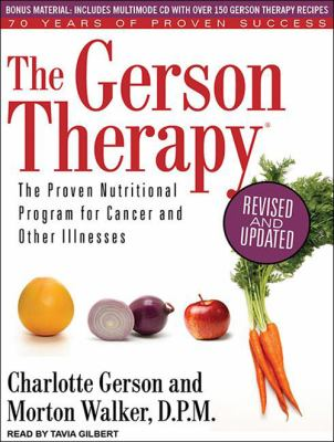 The Gerson Therapy: The Proven Nutritional Program for Cancer and Other Illnesses 9781452601489