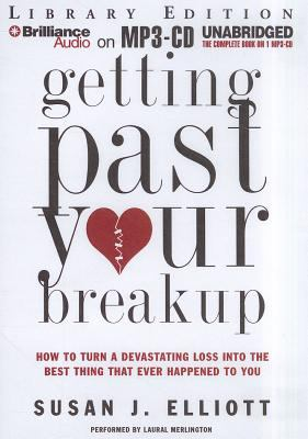 Getting Past Your Breakup: How to Turn a Devastating Loss Into the Best Thing That Ever Happened to You 9781455878314