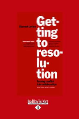 Getting to Resolution: Turning Conflict Into Collaboration (Large Print 16pt) 9781458730152