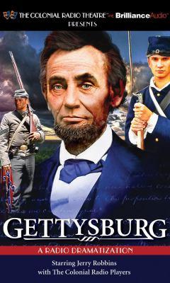 Gettysburg: A Radio Dramatization 9781455812943