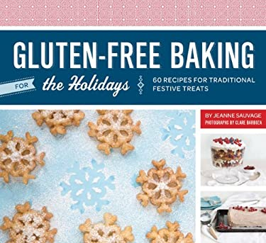 Gluten-Free Baking for the Holidays: 60 Recipes for Traditional Festive Treats 9781452107011