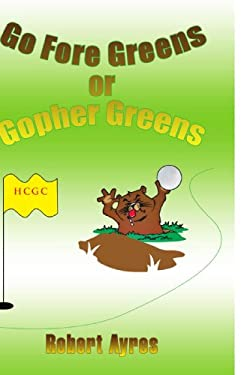 Go Fore Greens or Gopher Greens 9781450014960