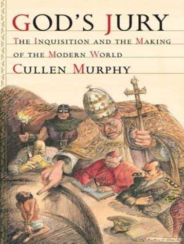 God's Jury: The Inquisition and the Making of the Modern World 9781452606828