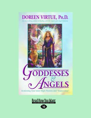 Goddesses & Angles: Awakening Your Inner High-Priestess and
