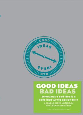 Good Ideas/Bad Ideas Journal 9781452111148