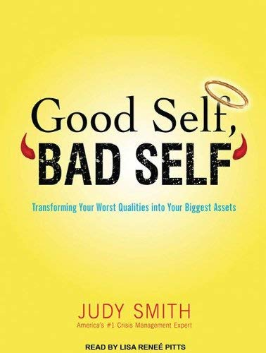 Good Self, Bad Self: Transforming Your Worst Qualities Into Your Biggest Assets 9781452656731