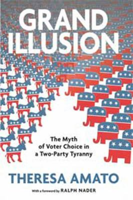 Grand Illusion: The Myth of Voter Choice in a Two-Party Tyranny (Large Print 16pt) 9781459600010