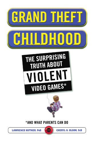 Grand Theft Childhood: The Surprising Truth about Violent Video Games and 9781451631708