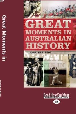 Great Moments in Australian History (Large Print 16pt) 9781459603011