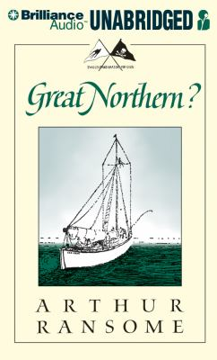 Great Northern?: A Scottish Adventure of Swallow & Amazons 9781455859146