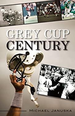 Grey Cup Century 9781459704480