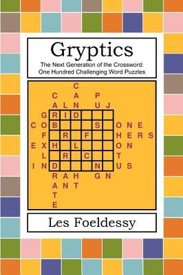 Gryptics: The Next Generation of the Crossword: One Hundred Challenging Word Puzzles 9781450241434