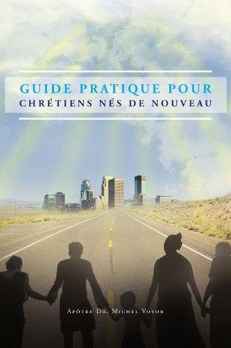 Guide Pratique Pour Chr Tiens N S de Nouveau 9781456886868