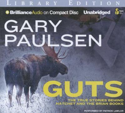 Guts: The True Stories Behind Hachett and the Brian Books 9781455804726
