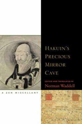 Hakuin's Precious Mirror Cave: A Zen Miscellany (Large Print 16pt)