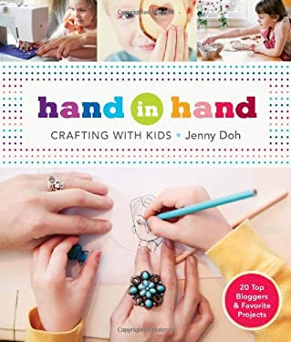Hand in Hand: Crafting with Kids 9781454702405