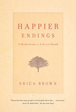 Happier Endings: Overcoming the Fear of Death 9781451649222