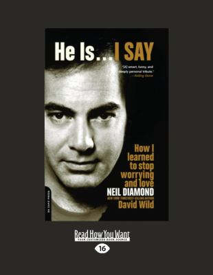 He Is ... I Say: How I Learned to Stop Worrying and Love Neil Diamond