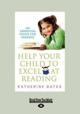 Help Your Child to Excel at Reading (Large Print 16pt) 9781458715159