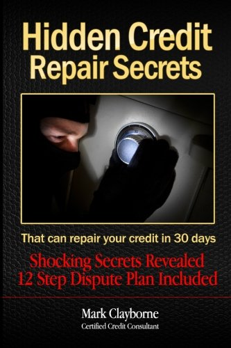 Hidden Credit Repair Secrets 9781456321345