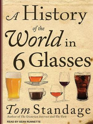 A History of the World in 6 Glasses 9781452651491