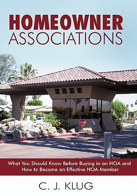 Homeowner Associations: What You Should Know Before Buying in an Hoa and How to Become an Effective Hoa Member 9781450258425