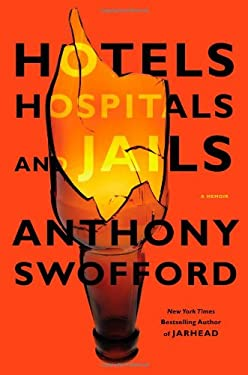 Hotels, Hospitals, and Jails: A Memoir 9781455506736
