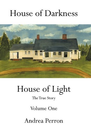 House of Darkness House of Light: The True Story Volume One 9781456747596