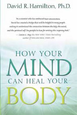 How Your Mind Can Heal Your Body (Large Print 16pt) 9781458780164