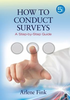 How to Conduct Surveys: A Step-By-Step Guide 9781452203874