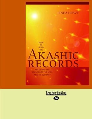 How to Read the Akashic Records: Accessing the Archive of the Soul and Its Journey (Easyread Large Edition) 9781458729255