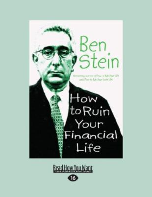 How to Ruin Your Financial Life 9781458776587