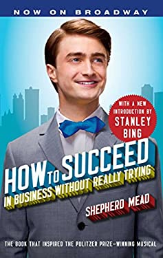 How to Succeed in Business Without Really Trying 9781451627091