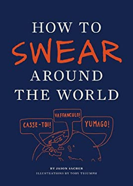 How to Swear Around the World 9781452110875