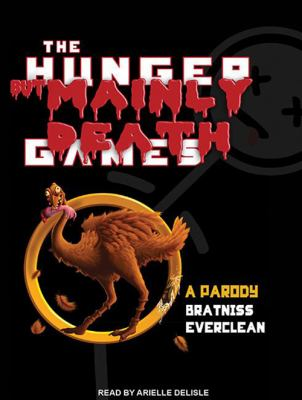 The Hunger But Mainly Death Games: A Parody 9781452608105