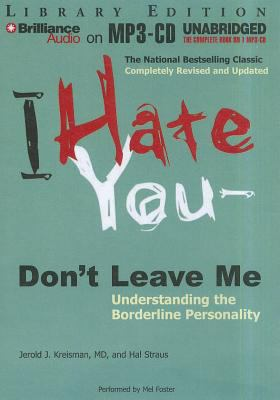 I Hate You -- Don't Leave Me: Understanding the Borderline Personality 9781455880089