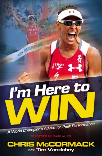 I'm Here to Win: A World Champion's Advice for Peak Performance 9781455502677