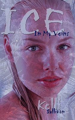Ice in My Veins 9781452085333