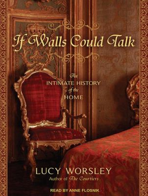If Walls Could Talk: An Intimate History of the Home 9781452637884