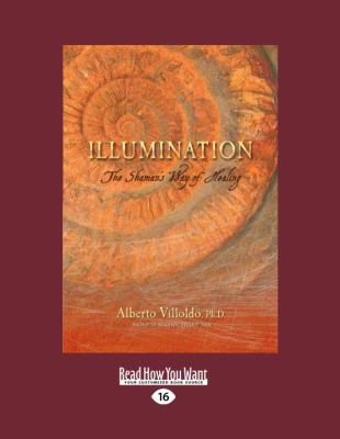 Illumination: The Shaman's Way of Healing 9781458796110
