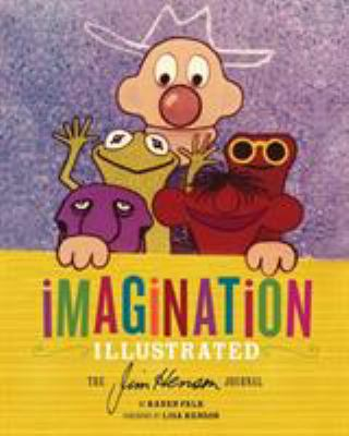 Imagination Illustrated: The Jim Henson Journal 9781452105826